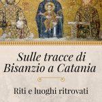 Bisanzio a Catania (1)